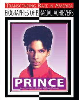 Prince: Songer-Songwriter, Musician, and Record Producer - Book  of the Transcending Race: Biographies of Bi-Racial Achievers