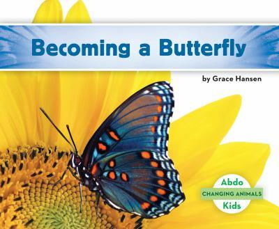 Becoming a Butterfly - Book  of the Changing Animals
