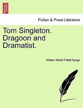Paperback Tom Singleton Dragoon and Dramatist Book