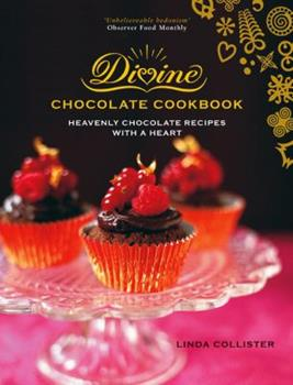 Divine Heavenly Chocolate Recipes with a Heart 1904573738 Book Cover