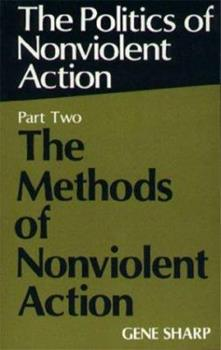 The Politics of Nonviolent Action: The Methods of Nonviolent Action