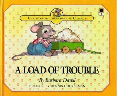 Hardcover A Load of Trouble (Christopher Churchmouse Classics) Book