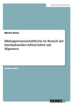 Paperback Bildungswissenschaftler/in Im Bereich der Interkulturellen Arbeit/Arbeit Mit Migranten [German] Book