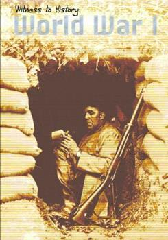Witness to History: World War I  (Witness to History) (Witness to History) 1403436401 Book Cover