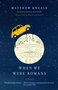 When We Were Romans 0307387860 Book Cover