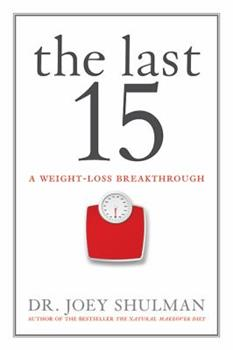 Paperback The Last 15: A Weight Loss Breakthrough Book