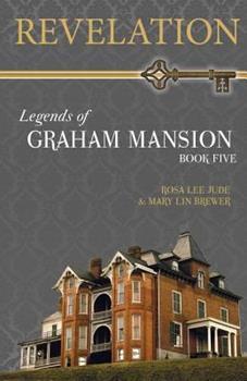 Revelation - Book #5 of the Legends of Graham Mansion