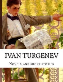 The Novels and Stories of Ivan Turgenieff 1500447277 Book Cover