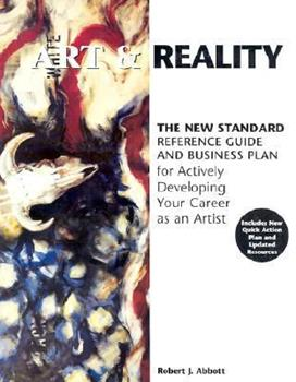 Paperback Art and Reality: The New Standard Reference Guide and Business Plan for Actively Developing Your Career As an Artist Book