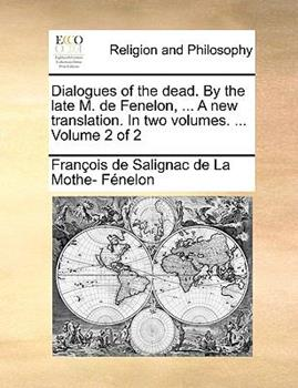 Paperback Dialogues of the Dead by the Late M de Fenelon, a New Translation In Book