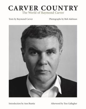Carver Country: The World of Raymond Carver 159372053X Book Cover