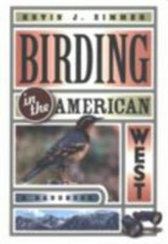 Birding in the American West: A Handbook (Comstock Books) 080148328X Book Cover