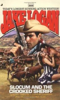 Slocum and the Crooked Sheriff - Book #309 of the Slocum