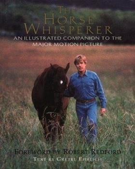 The Horse Whisperer: An Illustrated Companion to the Major Motion Picture 0593044711 Book Cover