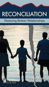 Reconciliation: Restoring Broken Relationships - Book  of the Hope for the Heart