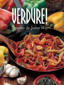 Verdure!: Vegetables the Italian Way (Pane & Vino) 8890012633 Book Cover