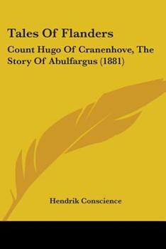 Paperback Tales of Flanders : Count Hugo of Cranenhove, the Story of Abulfargus (1881) Book