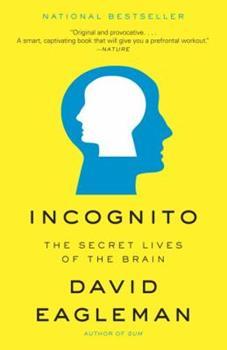 Incognito: The Secret Lives of the Brain 0307389928 Book Cover