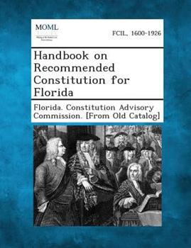 Paperback Handbook on Recommended Constitution for Florida Book
