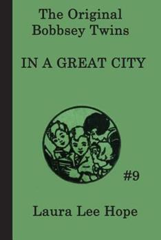 The Bobbsey Twins in a Great City - Book #9 of the Original Bobbsey Twins
