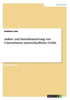 Paperback Au?en- und Innenfinanzierung Von Unternehmen Unterschiedlicher Gr??e [German] Book
