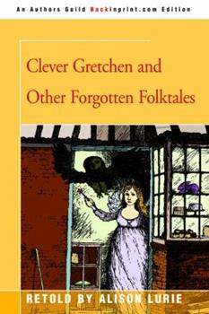 Clever Gretchen and Other Forgotten Folktales 0690039433 Book Cover