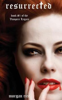 Resurrected - Book #1 of the Vampire Legacy