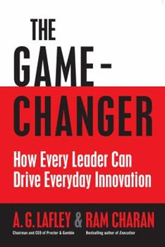Paperback The Game-Changer: How Every Leader Can Drive Everyday Innovation Book