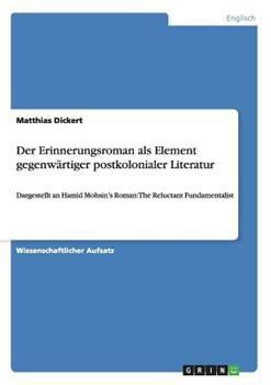 Paperback Der Erinnerungsroman Als Element Gegenwartiger Postkolonialer Literatur [German] Book