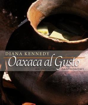 Oaxaca Al Gusto: An Infinite Gastronomy 0292722664 Book Cover