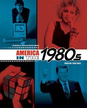 America in the 1980s - Book #9 of the Decades of Twentieth-Century America