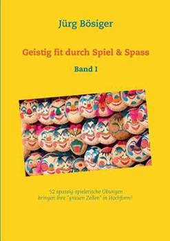 Paperback Geistig fit durch Spiel & Spass: Band I [German] Book