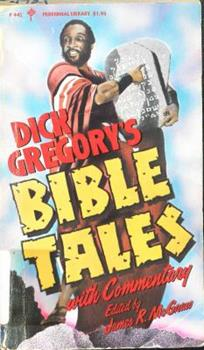 Dick Gregory's Bible Tales, With Commentary 081281682X Book Cover