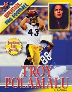 Troy Polamalu (Superstars of Pro Football) - Book  of the Superstars of Professional Football