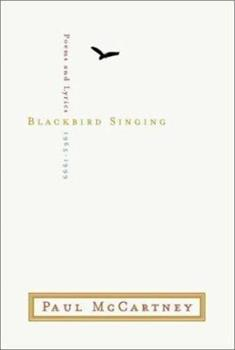 Blackbird Singing : Poems and Lyrics, 1965-1999 0571209920 Book Cover