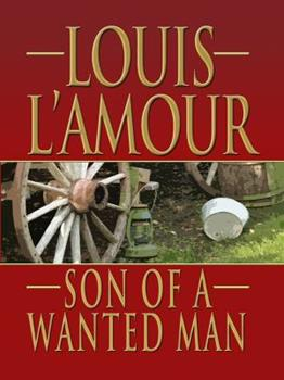 Hardcover Son of a Wanted Man (Thorndike Large Print Western Series) [Large Print] Book
