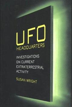 Hardcover UFO Headquarters : An Investigation on Current Extraterrestrial Activity Book