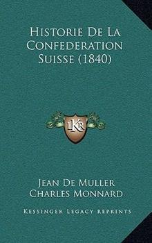 Hardcover Historie de la Confederation Suisse Book