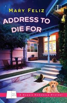 Address to Die For - Book #1 of the A Maggie McDonald Mystery