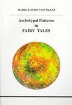 Archetypal Patterns in Fairy Tales (Studies in Jungian Psychology By Jungian Analysts) 0919123775 Book Cover