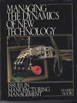 Managing the Dynamics of New Technology: Issues in Manufacturing Management 013551763X Book Cover