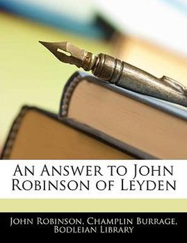 Paperback An Answer to John Robinson of Leyden Book