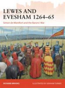 Lewes and Evesham 1264-65: Simon de Montfort and the Barons' War - Book #285 of the Osprey Campaign
