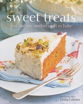 Sweet Treats Just Like My Mother Used to Bake 1845979508 Book Cover