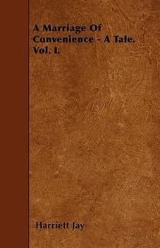 Paperback A Marriage of Convenience - a Tale. Vol. I. Book