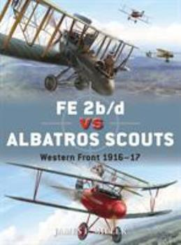 FE 2b/d vs Albatros Scouts: Western Front 1916–17 - Book #55 of the Duel