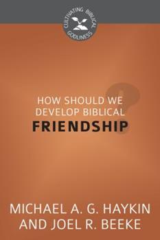Why Is Friendship Important? - Book  of the Cultivating Biblical Godliness