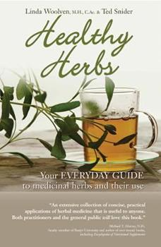 Healthy Herbs: Your Everyday Guide to Medicinal Herbs and Their Use 1550413295 Book Cover