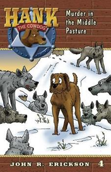 Murder in the Middle Pasture - Book #4 of the Hank the Cowdog