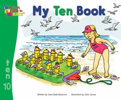 My Ten Book - Book #10 of the My First Steps to Math